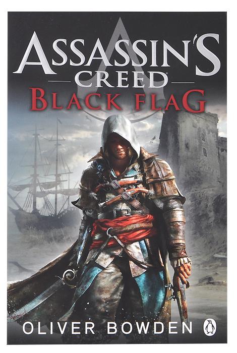 Oliver Bowden. Assassin's Creed: Black Flag