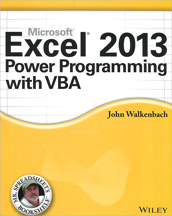 John Walkenbach. Excel 2013 Power Programming with VBA