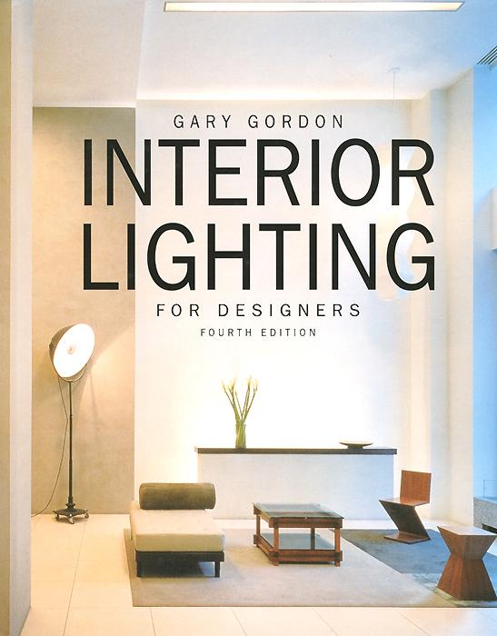 Gary Gordon. Interior Lighting for Designers