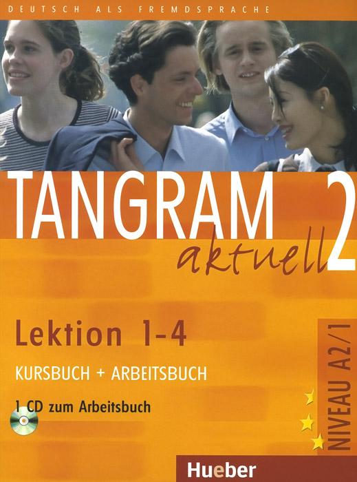 Rosa-Maria Dallapiazza, Eduard von Jan, Til Schonher Tangram aktuell 2: Lektion 1-4: Kursbuch + Arbeitsbuch: + CD zum Arbeitsbuch (+ CD-ROM)