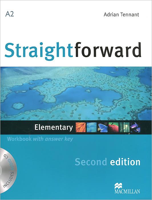 Adrian Tennant Straightforward: Elementary: Workbook with Answer Key(+ CD-ROM) robert campbell adrian tennant global upp int wb cd