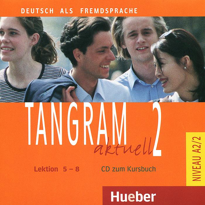 Tangram Aktuell 2: Kursbuch: Lektion 5-8 (аудиокурс на CD)