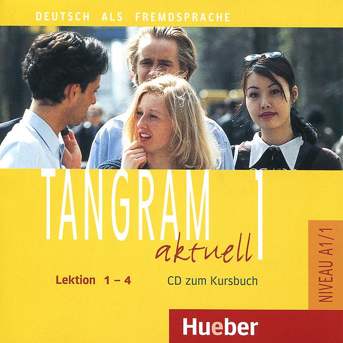 Tangram Aktuell 1: Kursbuch: Lektion 1-4 (аудиокурс на CD)