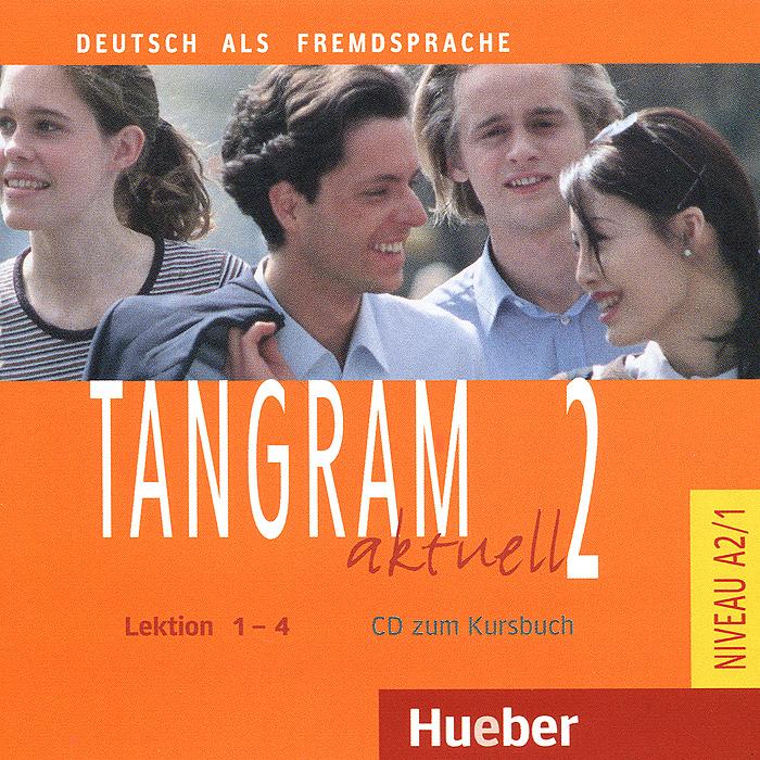 Tangram Aktuell 2: Kursbuch: Lektion 1-4 (аудиокурс на CD)