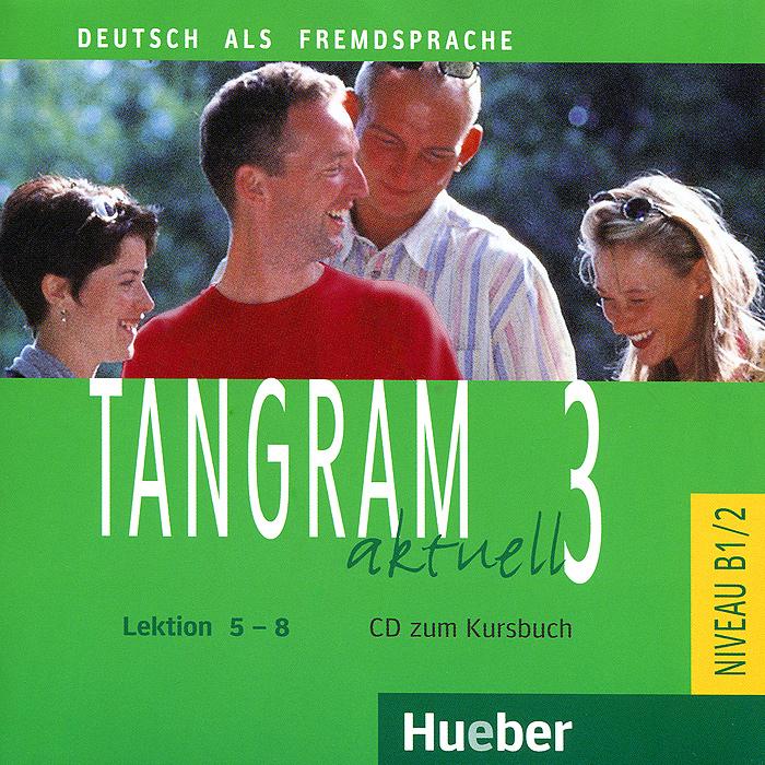 Tangram Aktuell 3: Kursbuch: Lektion 5-8 (аудиокурс на CD)