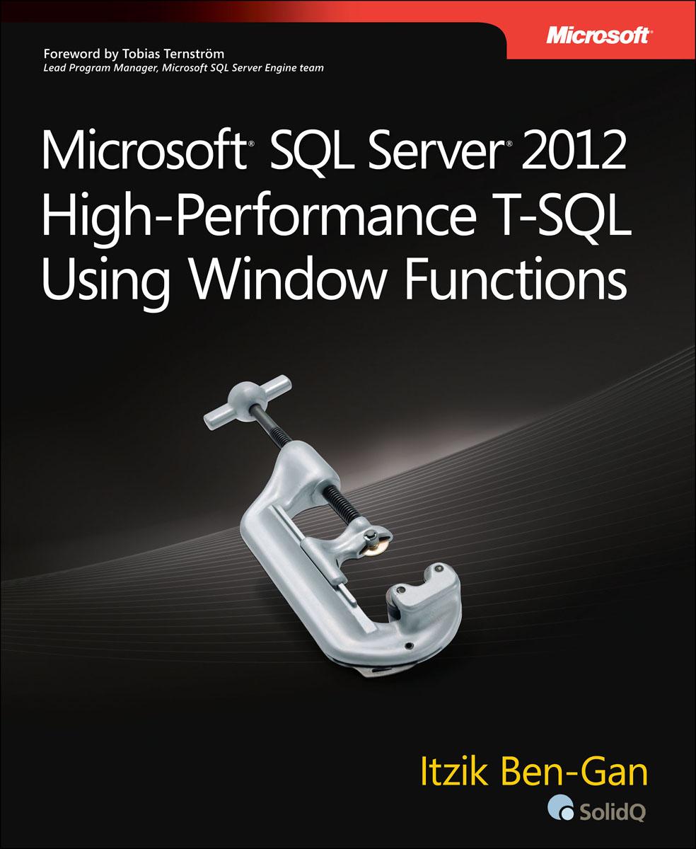 Itzik Ben-Gan. Microsoft SQL Server 2012 High-Performance T-SQL Using Window Functions