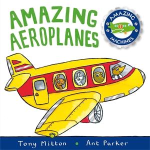 Tony MITTON. Amazing Machines: Amazing Aeroplanes