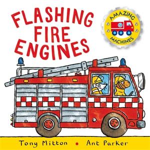 Tony MITTON. Amazing Machines: Flashing Fire Engines