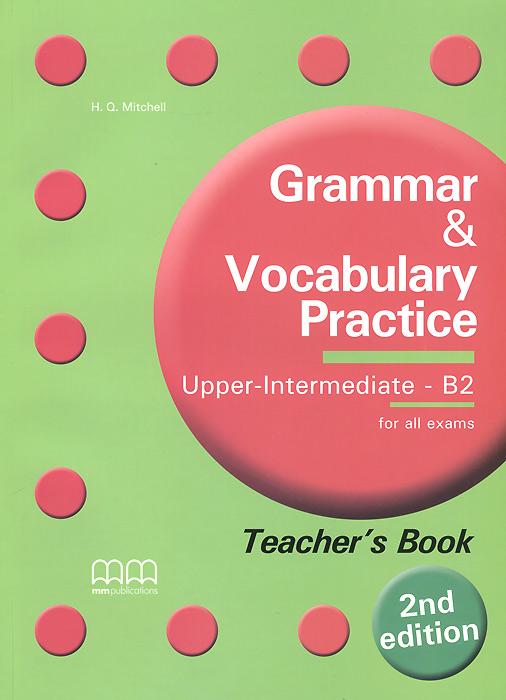 Grammar & Vocabulary Practice: Upper-Intermediate - B2: Teacher's Book reward upper intermediate practice book with key