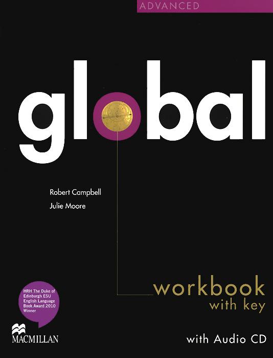 Robert Campbell, Julie Moore Global Advanced: Workbook with Key (+ CD-ROM) robert campbell adrian tennant global upp int wb cd
