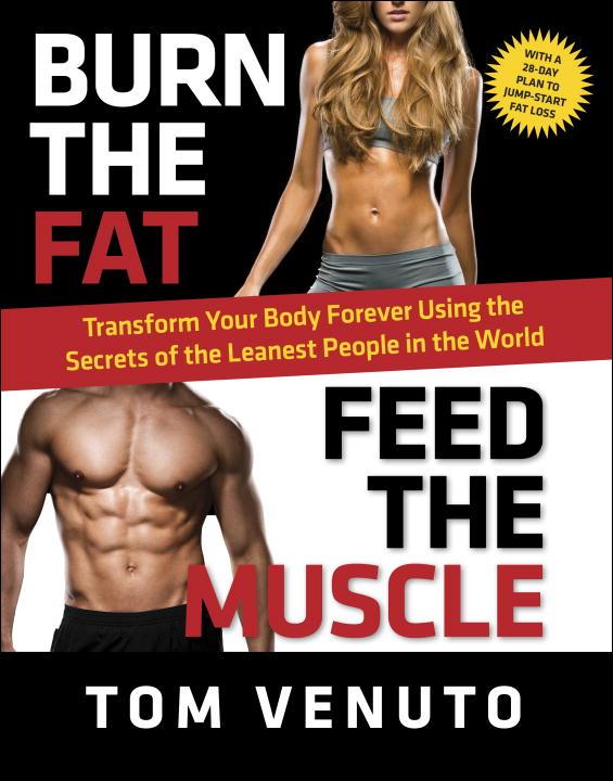 VENUTO, TOM. BURN THE FAT, FEED THE MUSCLE