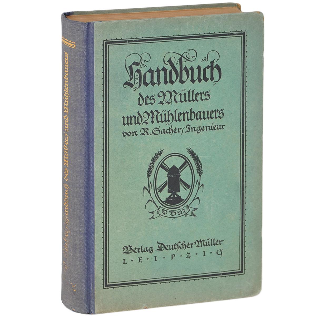 R. Gacher Handbuch des Mullers und Muhlenbauers