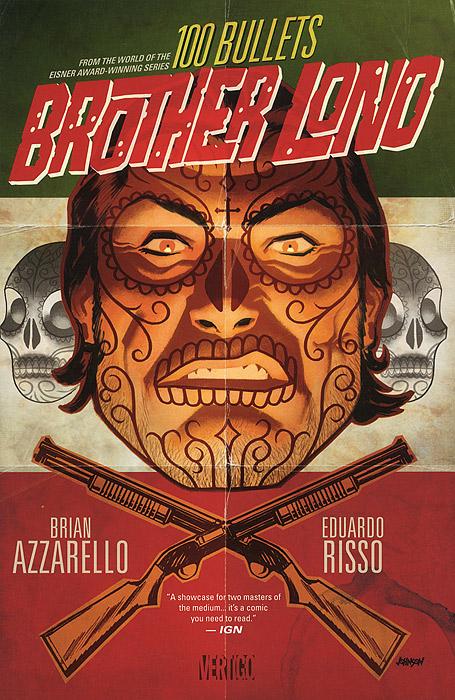 Книга 100 Bullets: Brother Lono. Brian Azzarello, Eduardo Risso