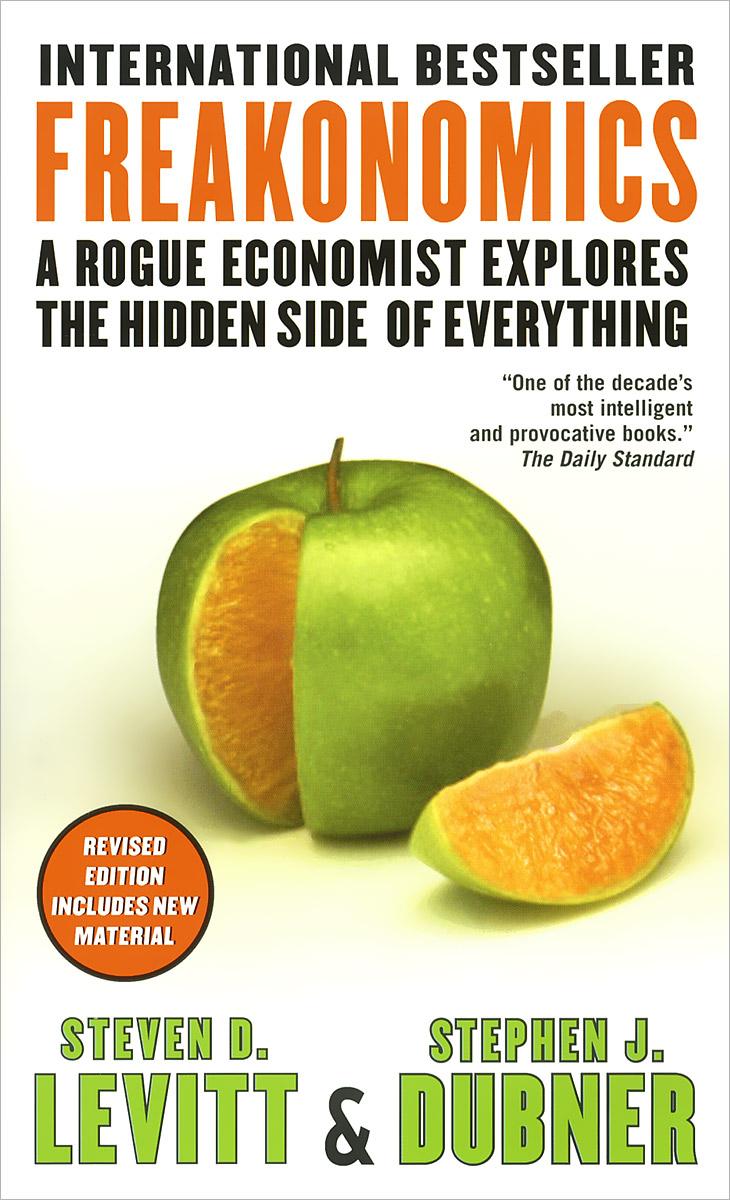 Steven D. Levitt, Stephen J. Dubner. Freakonomics