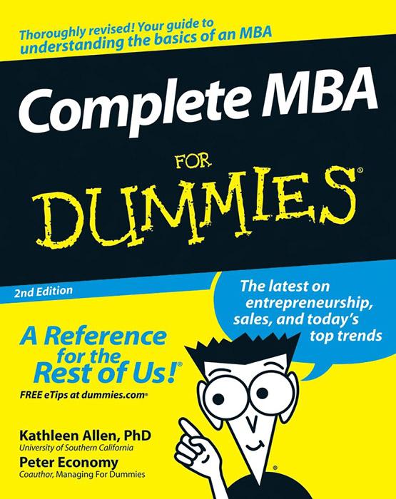 Книга Complete MBA for Dummies. Kathleen Allen, Peter Economy