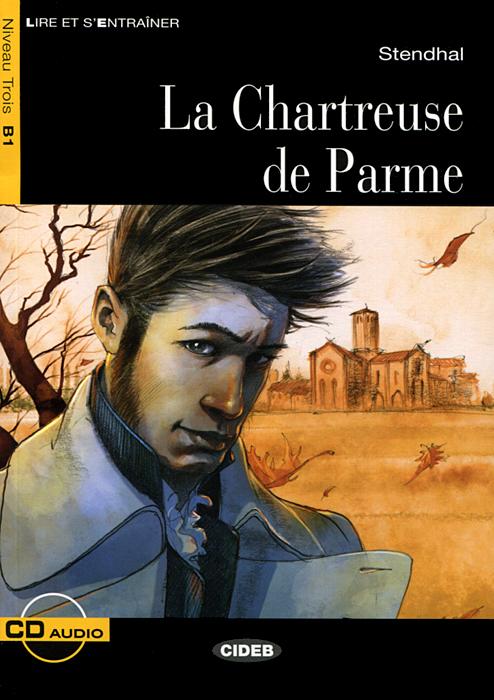 La Chartreuse de Parme: Niveau Trois B1 (+ CD) напольна плитка keraben nature cooper 25x50