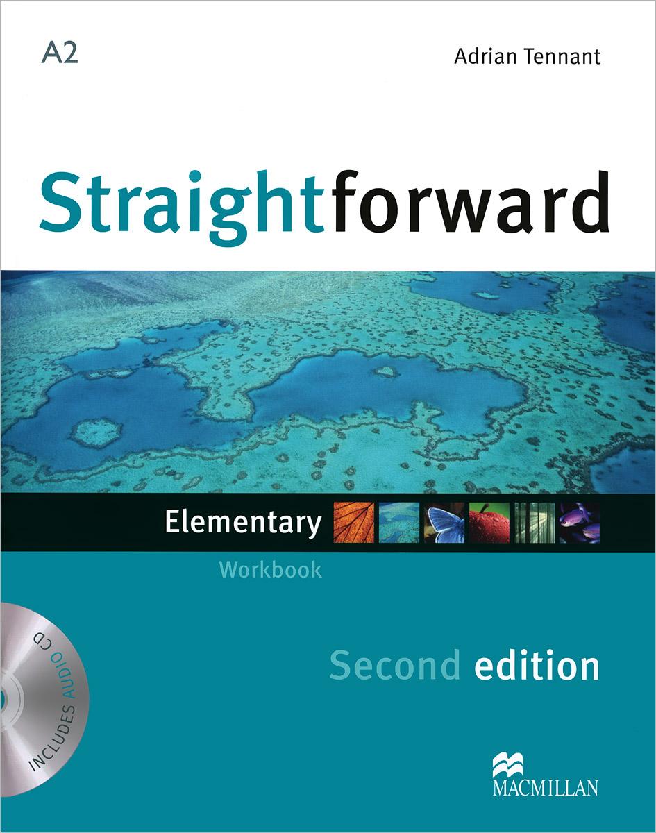 Adrian Tennant Straightforward: Elementary: Workbook (+ CD) robert campbell adrian tennant global upp int wb cd