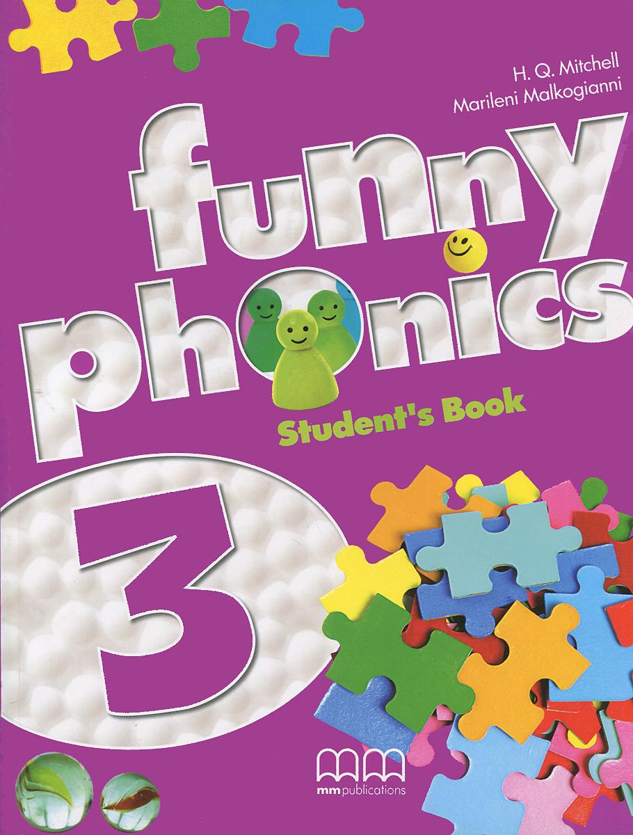 H. Q. Mitchell, Marileni Malkogianni Funny Phonics 3: Student's Book h q mitchell marileni malkogianni funny phonics 2 activity book cd rom