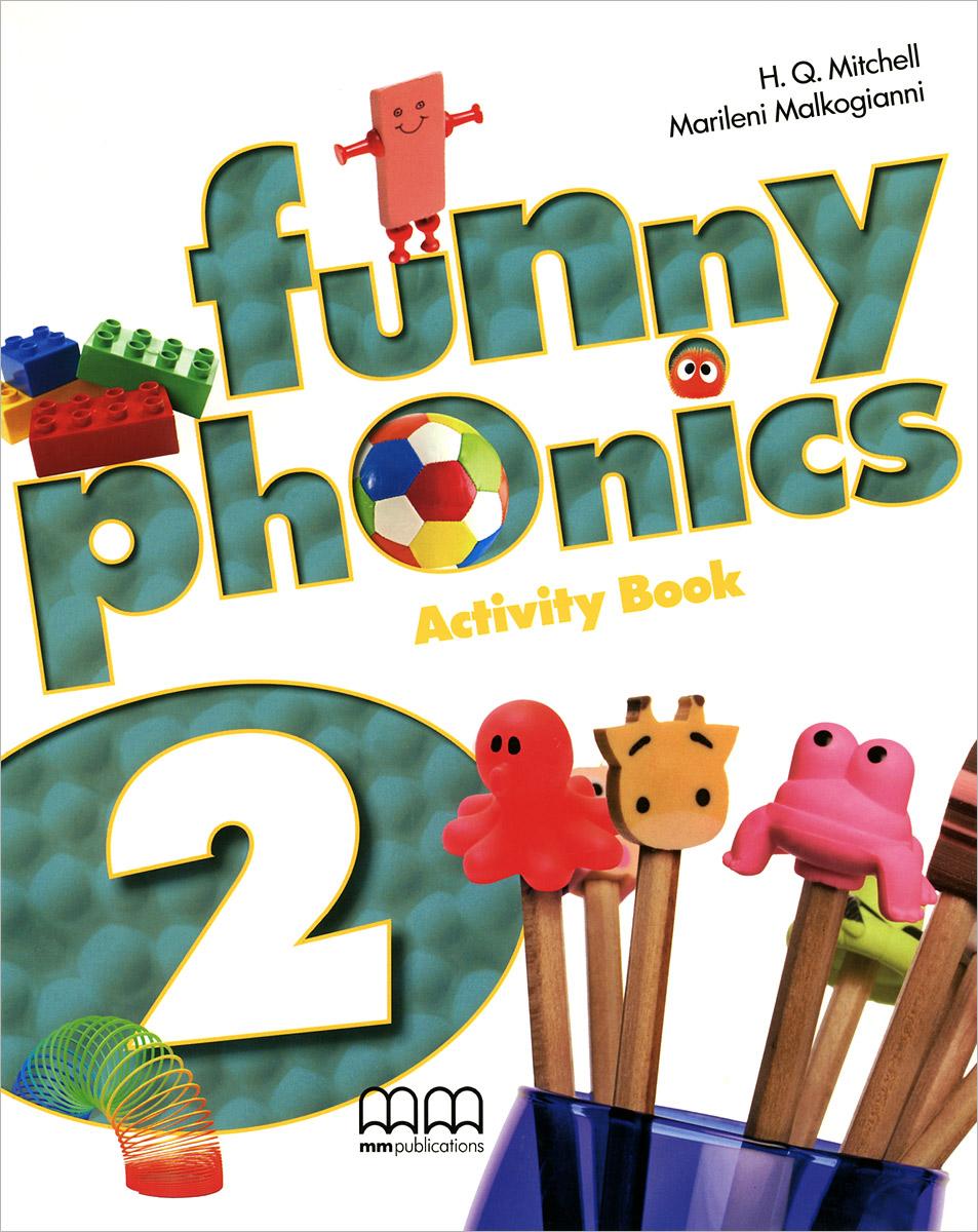H. Q. Mitchell, Marileni Malkogianni Funny Phonics 2: Activity Book (+ CD-ROM) h q mitchell marileni malkogianni funny phonics 2 activity book cd rom