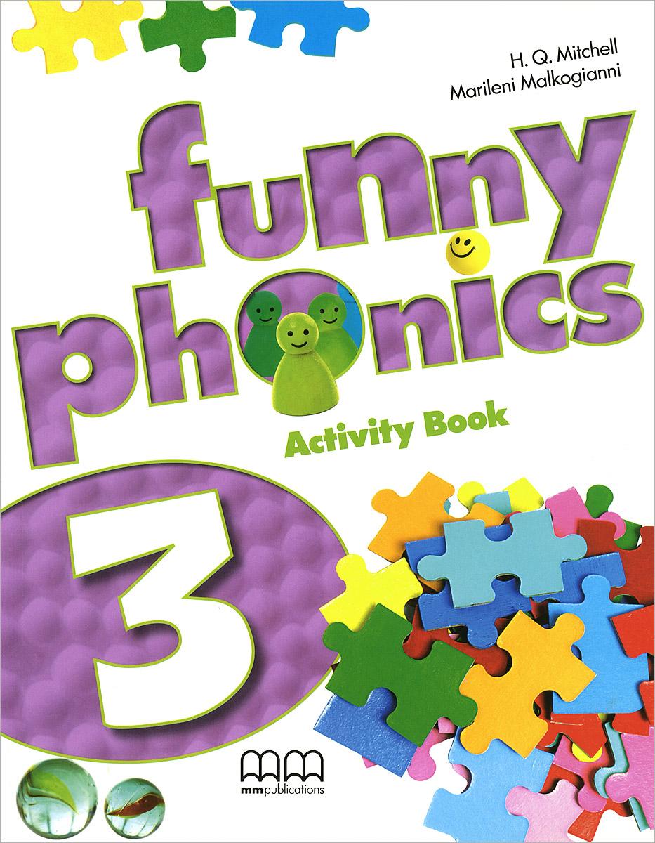 H. Q. Mitchell, Marileni Malkogianni Funny Phonics 3: Activity Book (+ CD-ROM) h q mitchell marileni malkogianni funny phonics 2 activity book cd rom