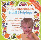 Karmel, Annabel. Annabel Karmel's Small Helpings