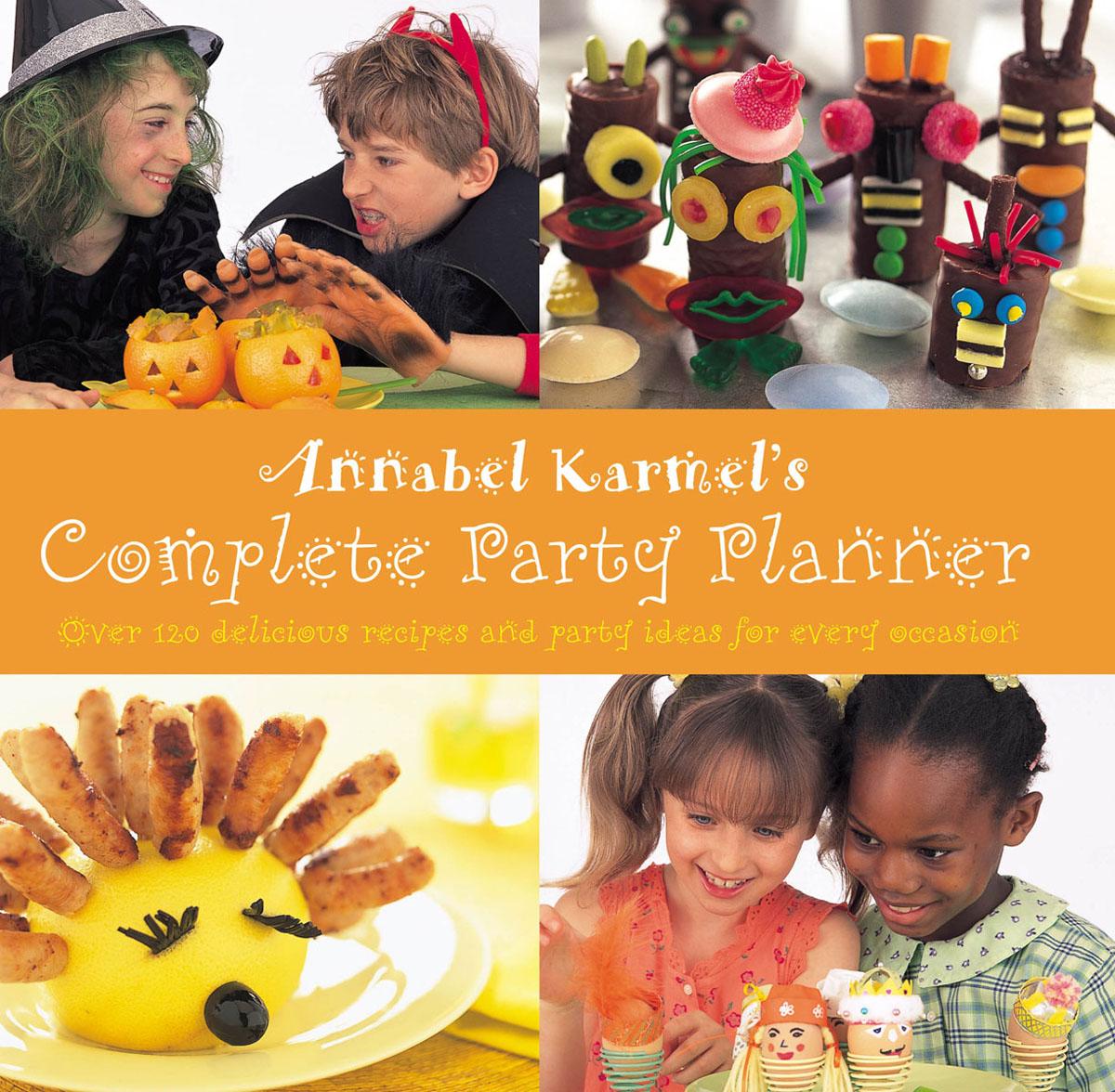 Karmel, Annabel. Annabel Karmel's Complete Party Planner