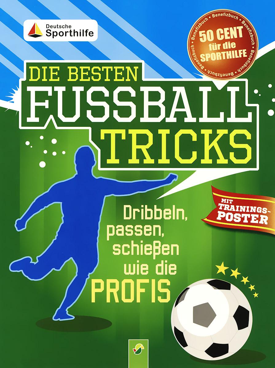 Sandra Noa. Die besten fussball tricks (+ плакат)