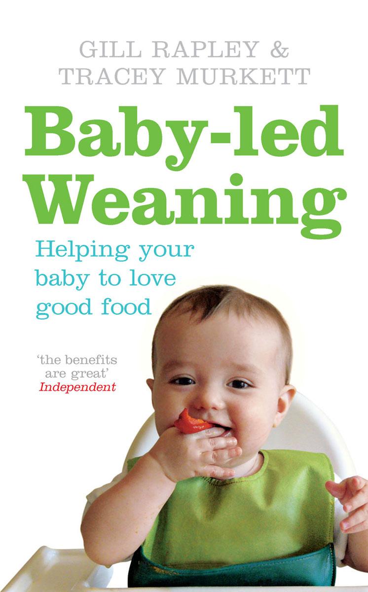Murkett, Tracey, Rapley, Gill. Baby-led Weaning