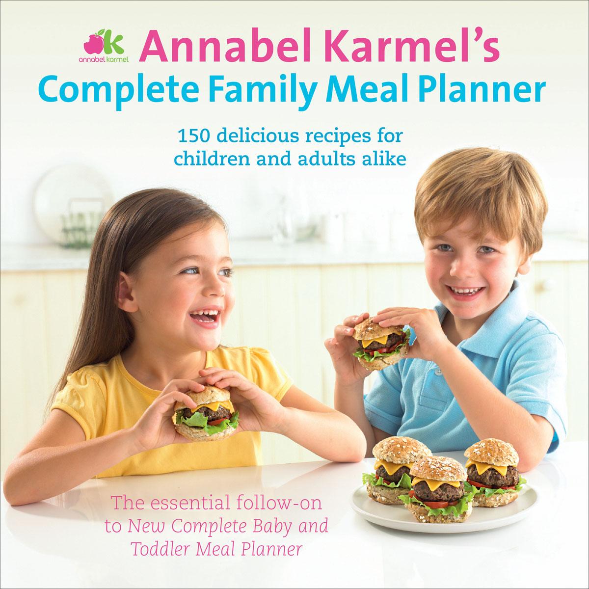 Karmel, Annabel. Annabel Karmel's Complete Family Meal Planner
