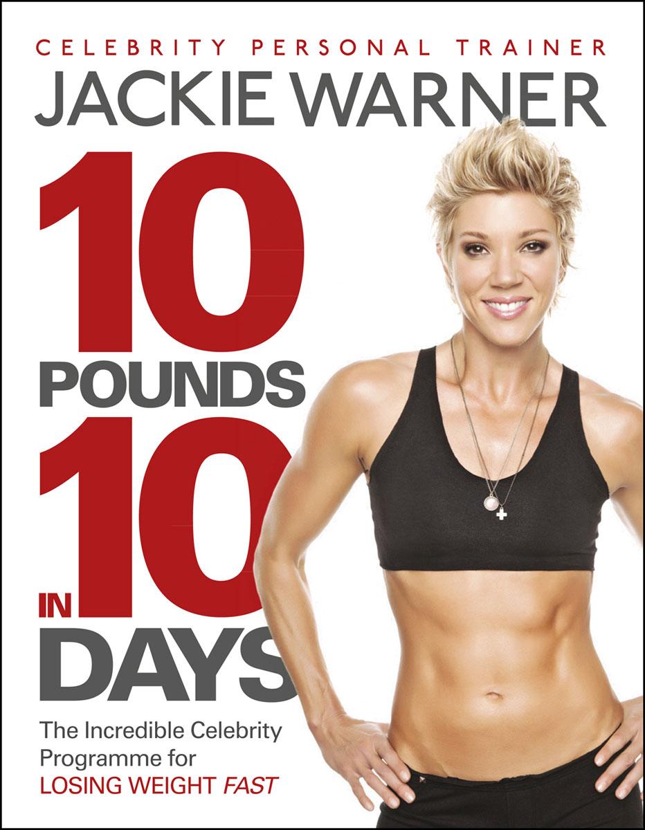 Warner, Jackie. 10 pounds in 10 days