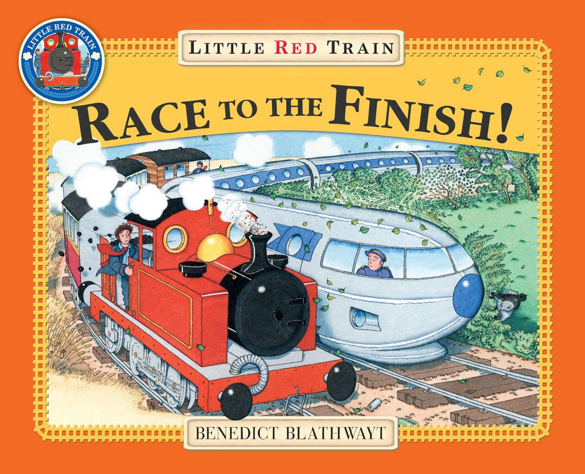 Blathwayt, Benedict Little Red Train's Race to the Finish blathwayt benedict dinosaur chase