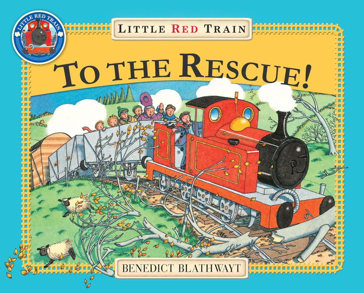 Blathwayt, Benedict The Little Red Train: To The Rescue blathwayt benedict dinosaur chase