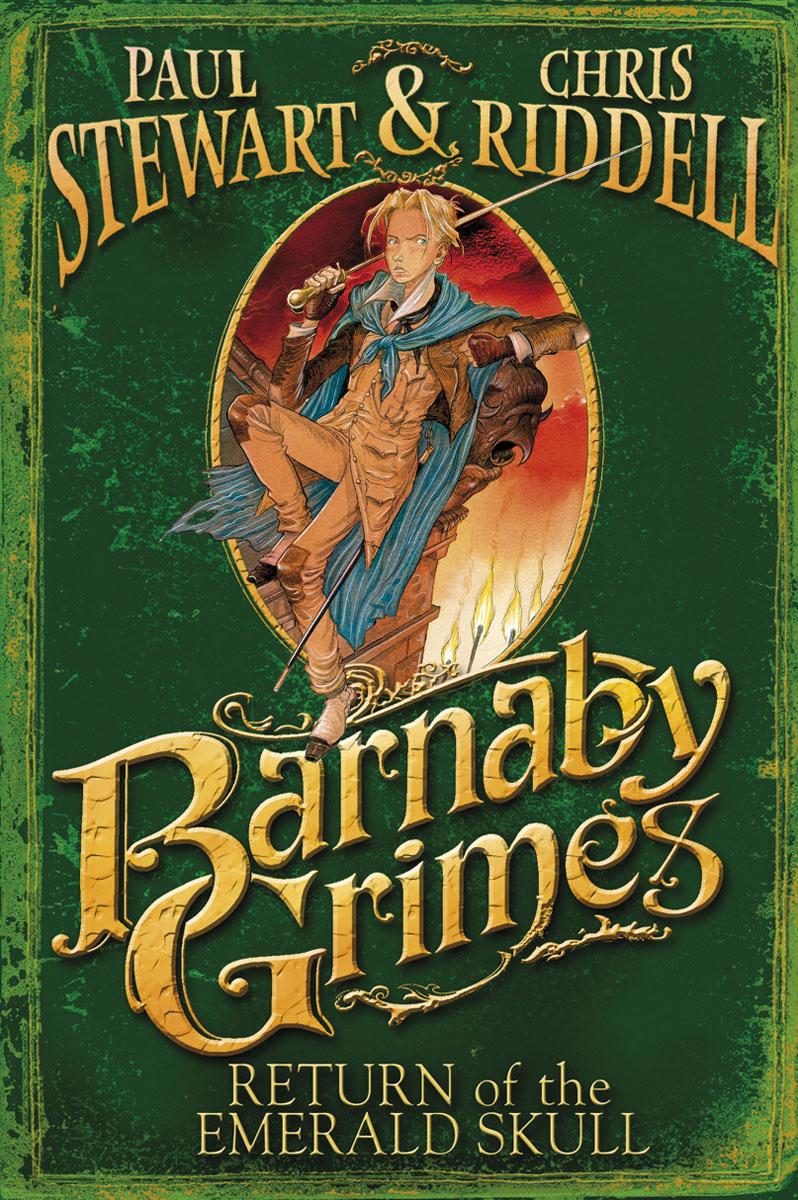 Riddell, Chris, Stewart, Paul. Barnaby Grimes: Return of the Emerald Skull