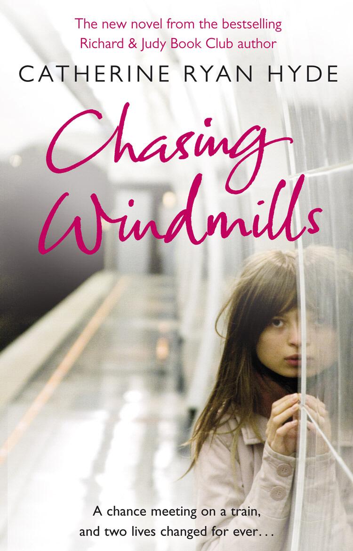 Ryan Hyde, Catherine Chasing Windmills catherine ryan hyde love in the present tense