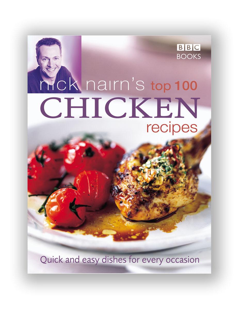Nairn, Nick. Nick Nairn's Top 100 Chicken Recipes