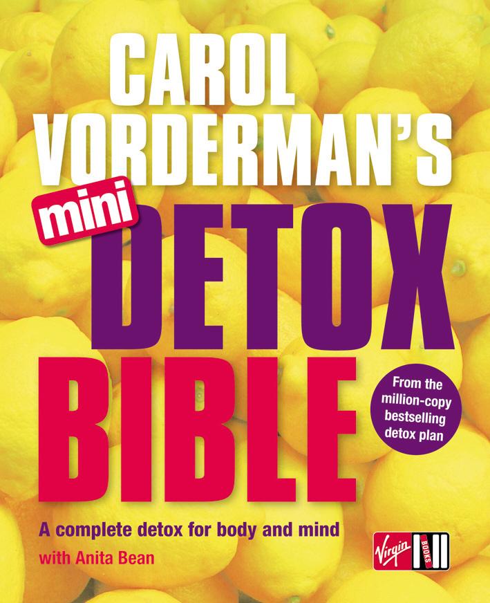 Vorderman, Carol. Carol Vorderman's Mini Detox Bible