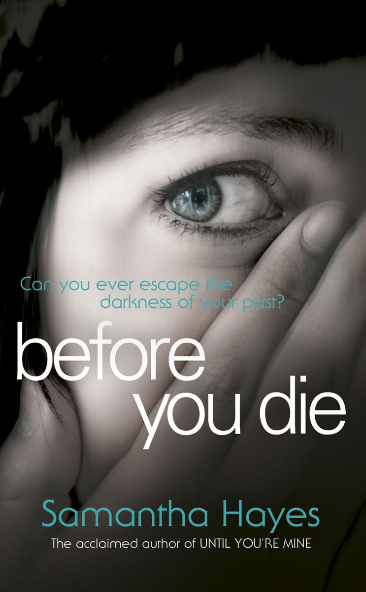 Hayes, Samantha. Before You Die