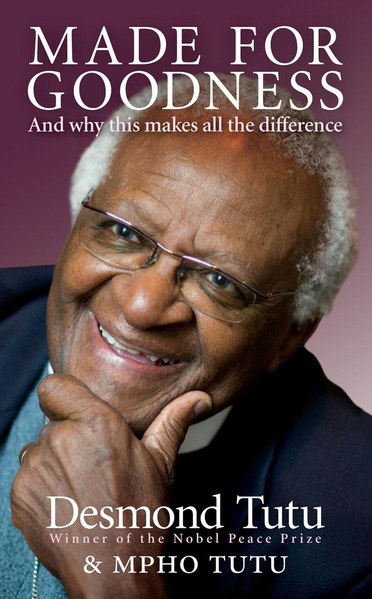 Tutu, Desmond, Tutu, Mpho. Made For Goodness