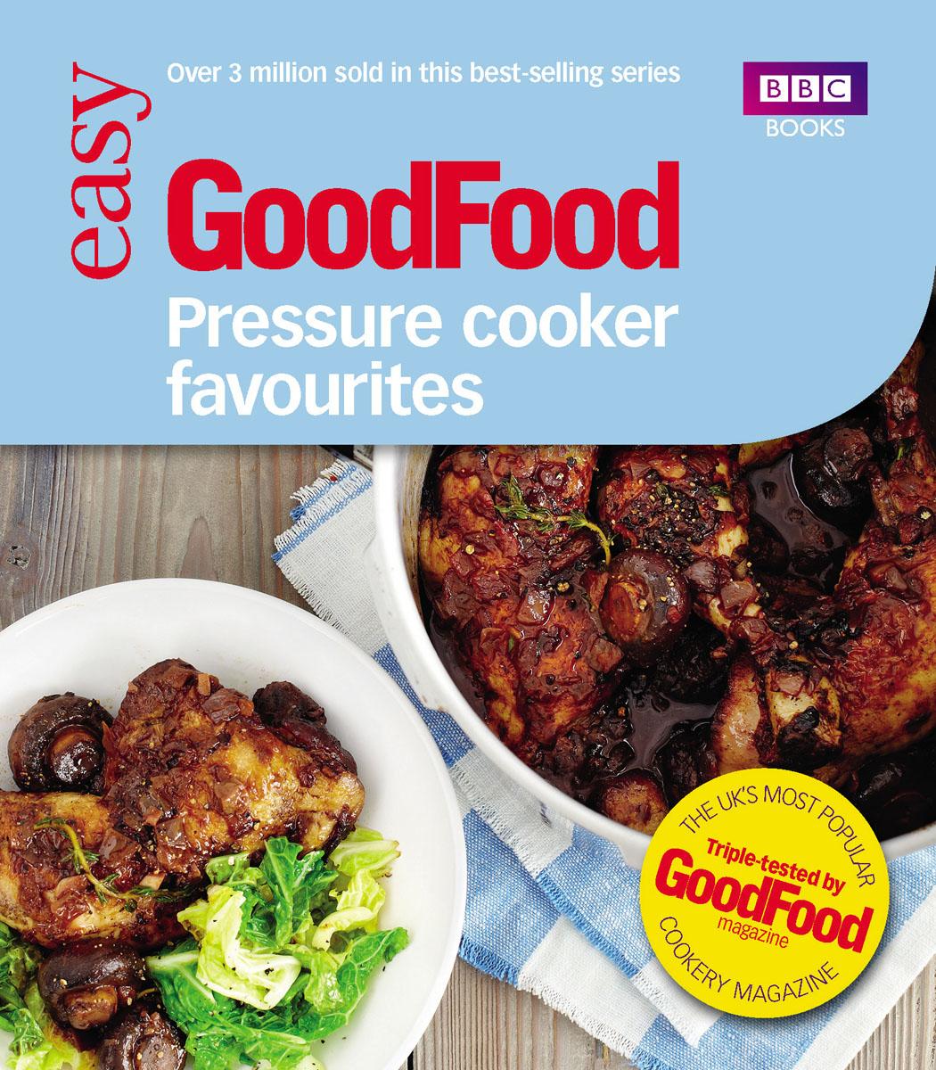 Desmazery, Barney. Good Food: Pressure Cooker Favourites