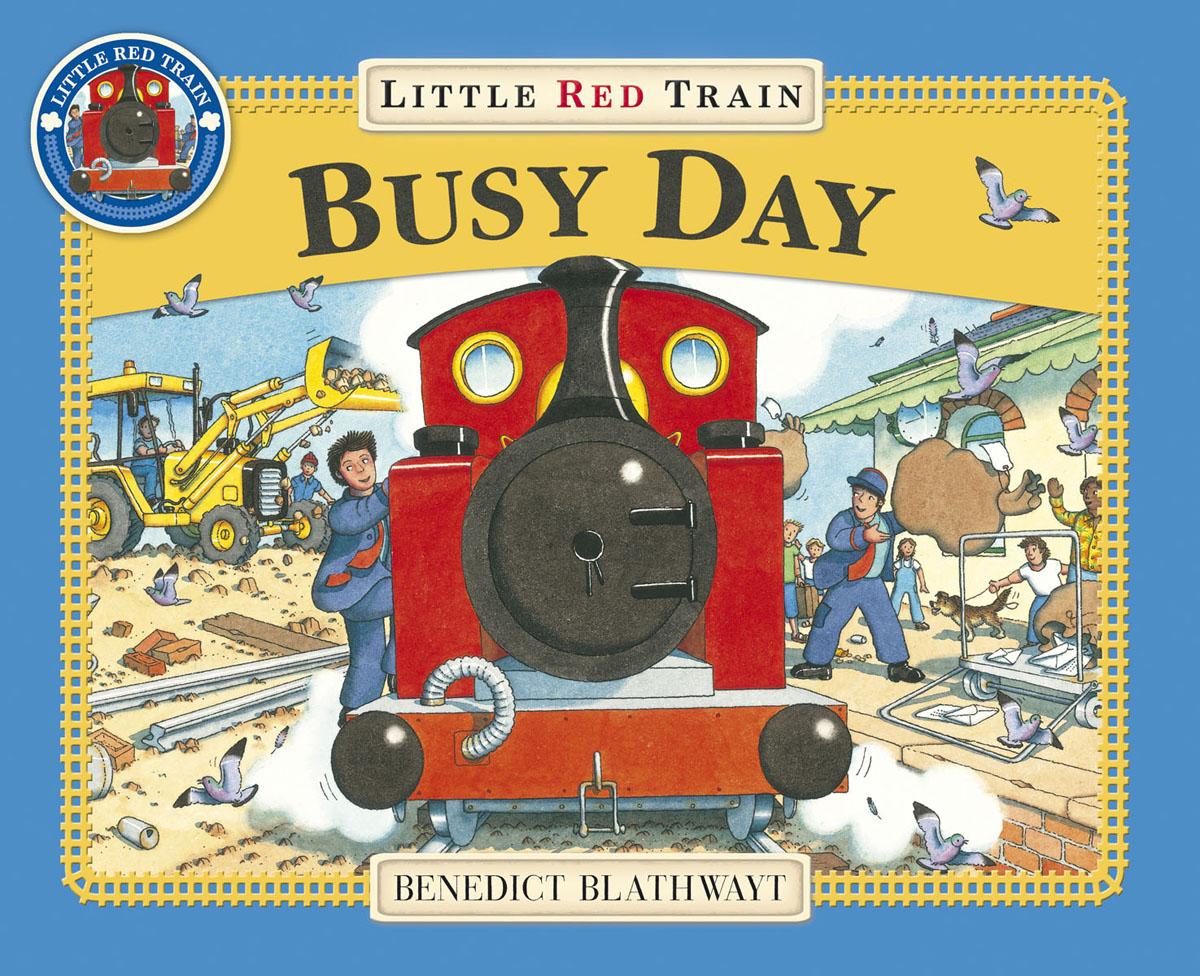 Blathwayt, Benedict Little Red Train: Busy Day blathwayt benedict dinosaur chase