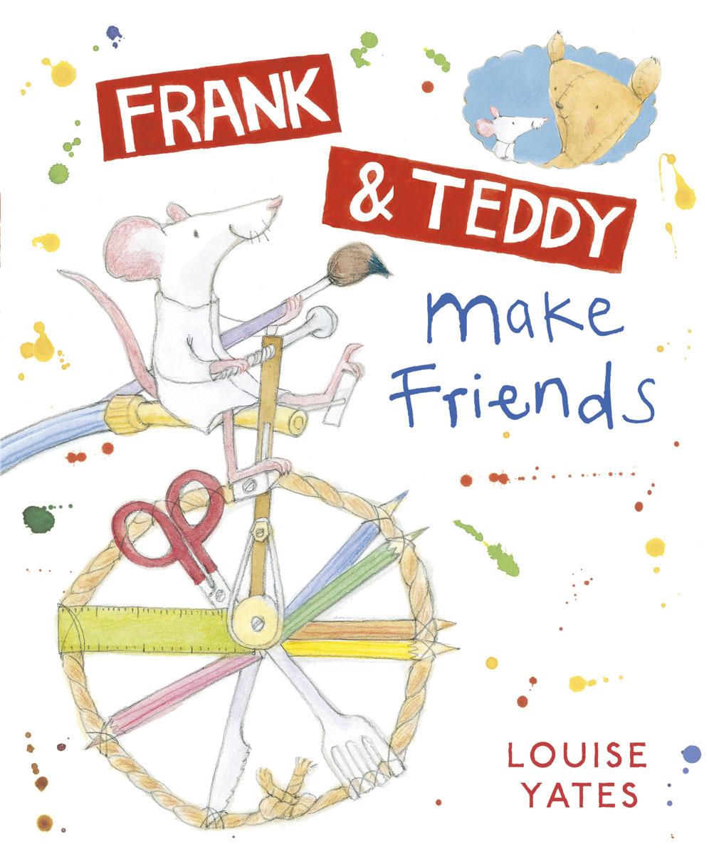 Yates, Louise Frank and Teddy Make Friends нож дл газонокосилки bosch rotak 37 f 016 800 272