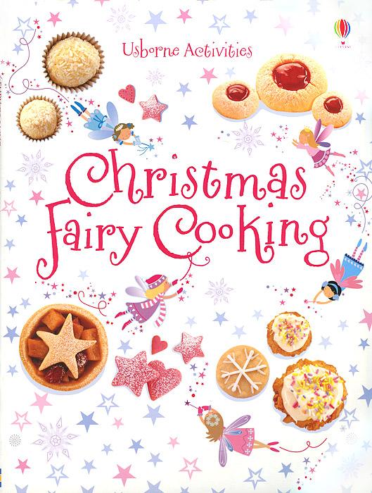 Leonie Pratt, Catherine Atkinson. Christmas Fairy Cooking