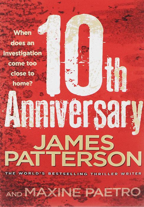 James Patterson, Maxine Paetro. 10th Anniversary