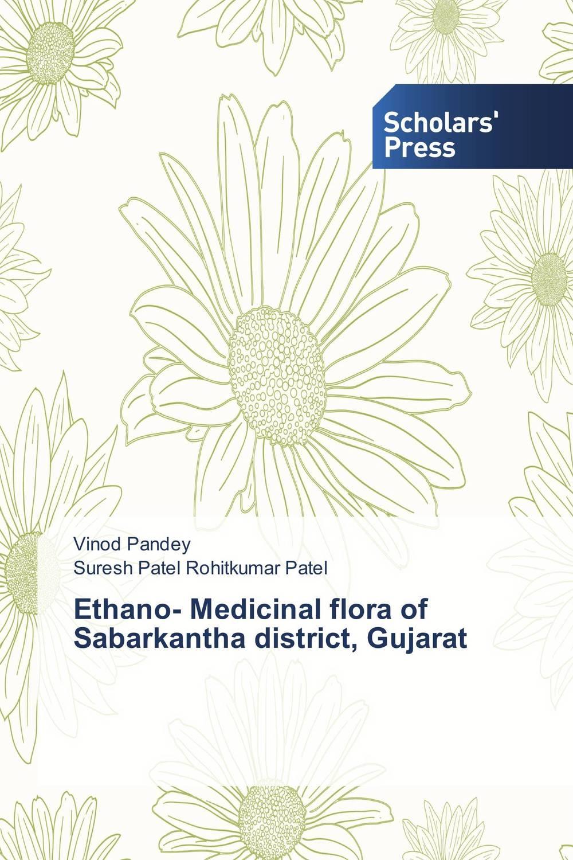 Vinod Pandey and Suresh Patel Rohitkumar Patel Ethano- Medicinal flora of Sabarkantha district, Gujarat
