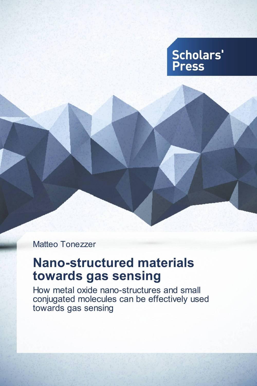 Matteo Tonezzer Nano-structured materials towards gas sensing girjesh singh v ganesan and s b shrivastava structural studies of nano crystalline metal oxide films