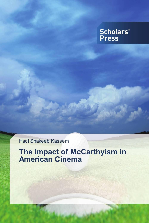 Hadi Shakeeb Kassem The Impact of McCarthyism in American Cinema kassem bahaji the politics of religion in morocco 1969 2003
