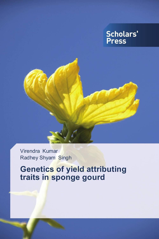 Virendra Kumar and Radhey Shyam Singh Genetics of yield attributing traits in sponge gourd vinod kumar singh c p srivastava and santosh kumar genetics of slow rusting resistance in field pea