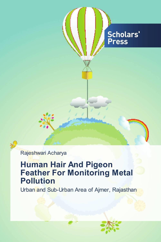 Rajeshwari Acharya Human Hair And Pigeon Feather For Monitoring Metal Pollution