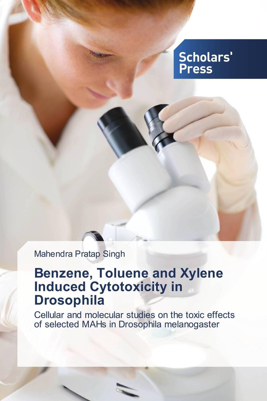 Mahendra Pratap Singh Benzene, Toluene and Xylene Induced Cytotoxicity in Drosophila naresh pratap singh himanshi paliwal and vaishali shami molecular and morphological analysis for stay green trait in wheat