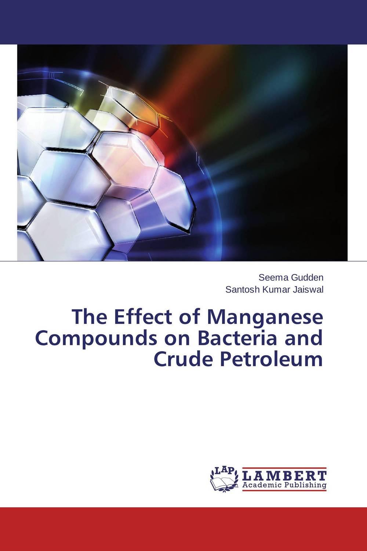 Seema Gudden and Santosh Kumar Jaiswal The Effect of Manganese Compounds on Bacteria and Crude Petroleum vinod kumar singh c p srivastava and santosh kumar genetics of slow rusting resistance in field pea